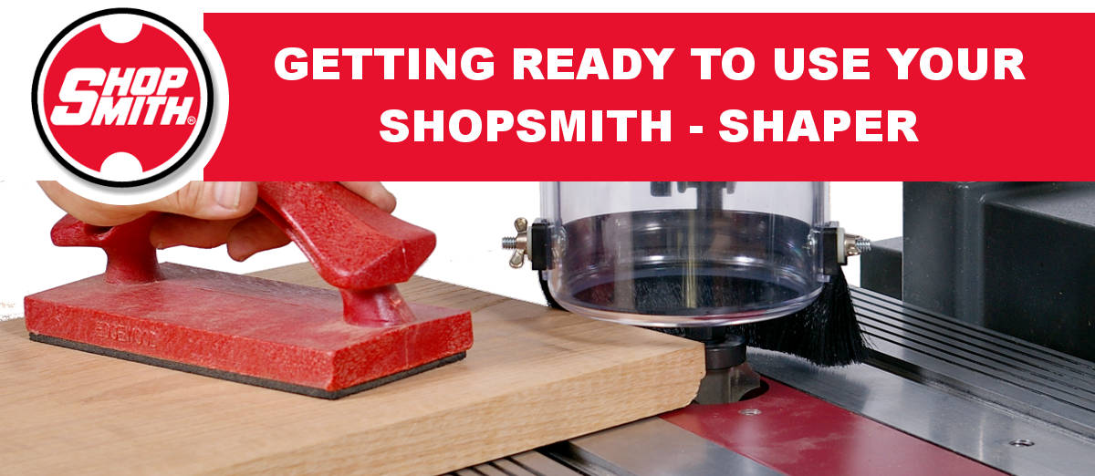 Getting Ready To Use Your Shopsmith