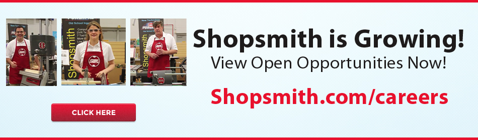 Shopsmith is Growing, View Open Opportunities Now