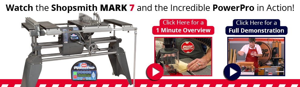 Watch the Shopsmith Mark 7 and the incredible PowerPro in Action!